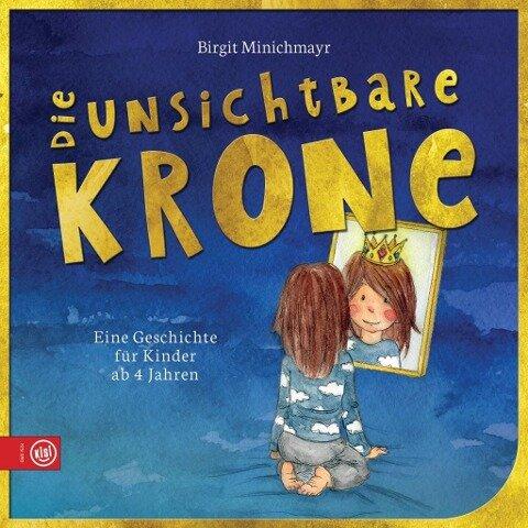 Die unsichtbare Krone - Birgit Minichmayr