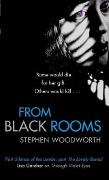 From Black Rooms - Stephen Woodworth