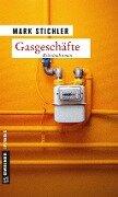 Gasgeschäfte - Mark Stichler