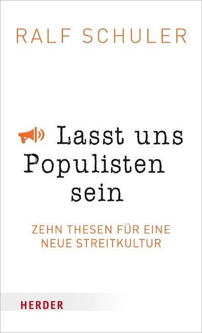 Lasst uns Populisten sein - Ralf Schuler