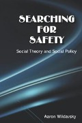 Searching for Safety - Aaron Wildavsky