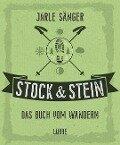 Stock & Stein. Das Buch vom Wandern - Jarle Sänger
