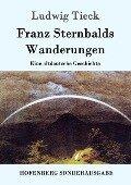 Franz Sternbalds Wanderungen - Ludwig Tieck