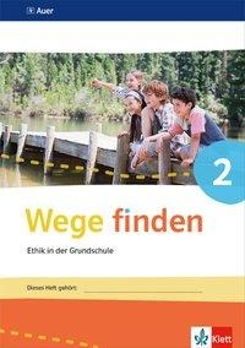 Wege finden. Arbeitsheft Klasse 2. Ausgabe Sachsen, Sachsen-Anhalt und Thüringen ab 2017 -