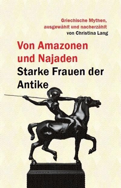 Von Amazonen und Najaden - Lang Christina
