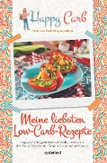 Happy Carb: Meine liebsten Low-Carb-Rezepte - Bettina Meiselbach