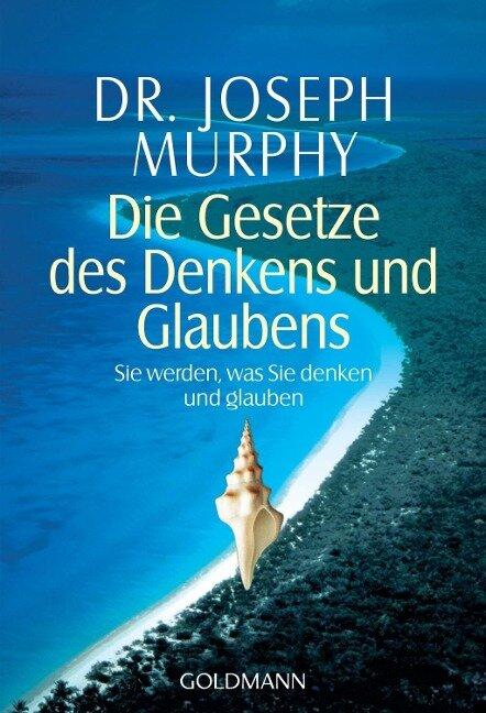 Die Gesetze des Denkens und Glaubens - Joseph Murphy