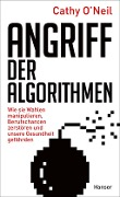 Angriff der Algorithmen - Cathy O'Neil