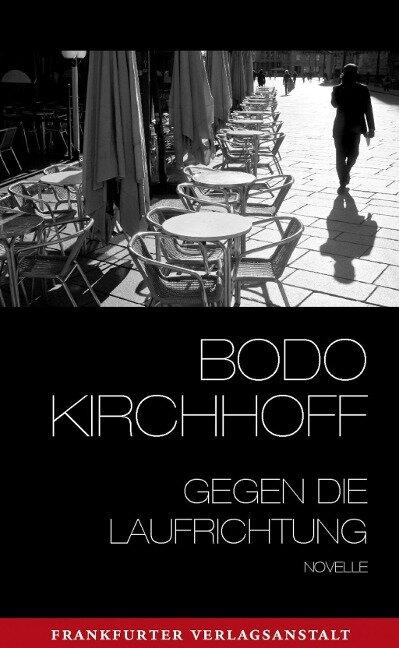 Gegen die Laufrichtung - Bodo Kirchhoff