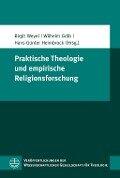 Praktische Theologie und empirische Religionsforschung -