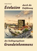 Evolution durch die Einführung des bedingungslosen Grundeinkommens - Evelyne Koitzsch