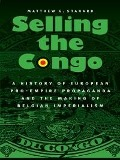 Selling the Congo - Matthew G. Stanard