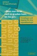 """Jahrbuch für Jugendtheologie Band 1: """"Wenn man daran noch so glauben kann, ist das gut"""" -"""
