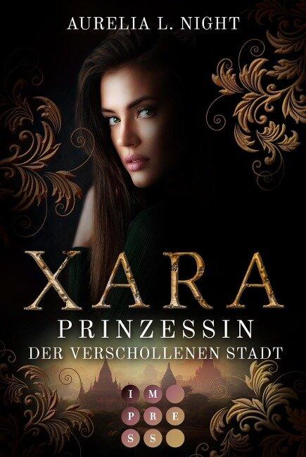 Xara. Prinzessin der verschollenen Stadt - Aurelia L. Night