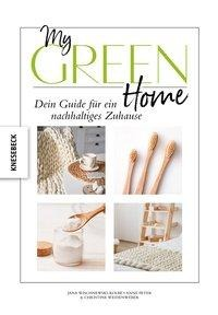 My Green Home - Christine Weidenweber, Jana Wischnewski-Kolbe, Anne Peter