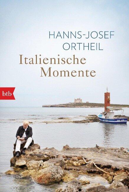 Italienische Momente - Hanns-Josef Ortheil