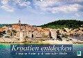 Kroatien entdecken: einsame Küsten und malerische Städte (Wandkalender 2017 DIN A2 quer) - CALVENDO