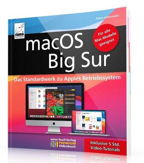 macOS Big Sur - Das Standardwerk zu Apples Betriebssystem - Für Ein- und Umsteiger - Anton Ochsenkühn