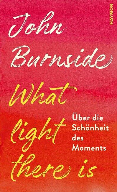 What light there is - John Burnside