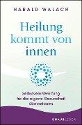 Heilung kommt von innen - Harald Walach