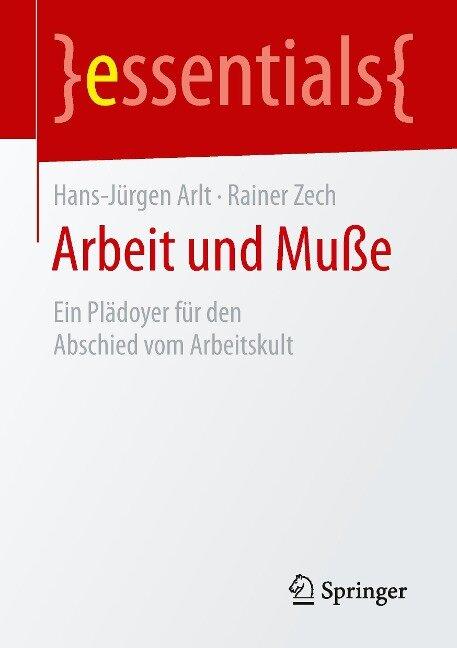 Arbeit und Muße - Hans-Jürgen Arlt, Rainer Zech