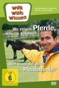 Willi wills wissen. Wo zeigen Pferde was sie können? / Wilde Pferdeherde -