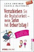 Verschieben Sie die Deutscharbeit - mein Sohn hat Geburtstag! - Lena Greiner, Carola Padtberg