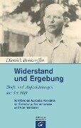 Widerstand und Ergebung - Dietrich Bonhoeffer
