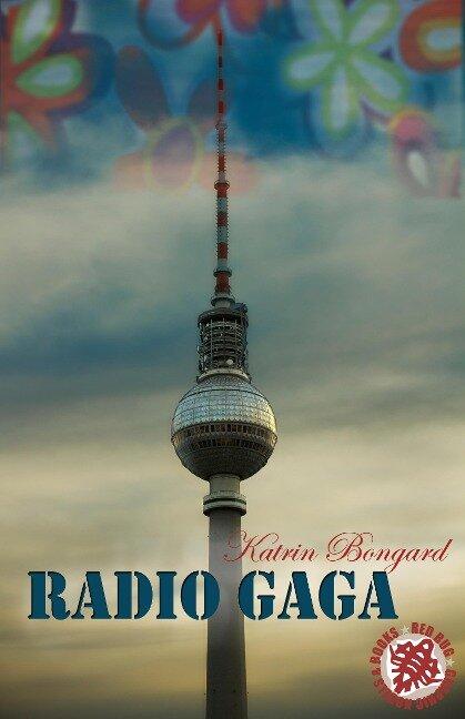 Radio Gaga - Katrin Bongard