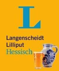 Langenscheidt Lilliput Hessisch - im Mini-Format -