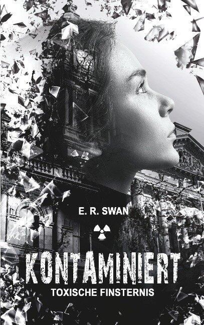 Kontaminiert - E. R. Swan