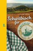 Langenscheidt Schwäbisch für Anfänger - Der humorvolle Sprachführer für Schwäbisch-Fans - Christoph Sonntag