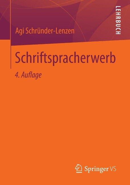 Schriftspracherwerb - Agi Schründer-Lenzen