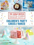 Great British Bake Off: Children's Party Cakes & Bakes - Annie Rigg