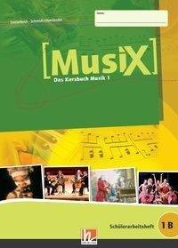 MusiX 1. Schülerarbeitsheft 1 B - Markus Detterbeck, Gero Schmidt-Oberländer