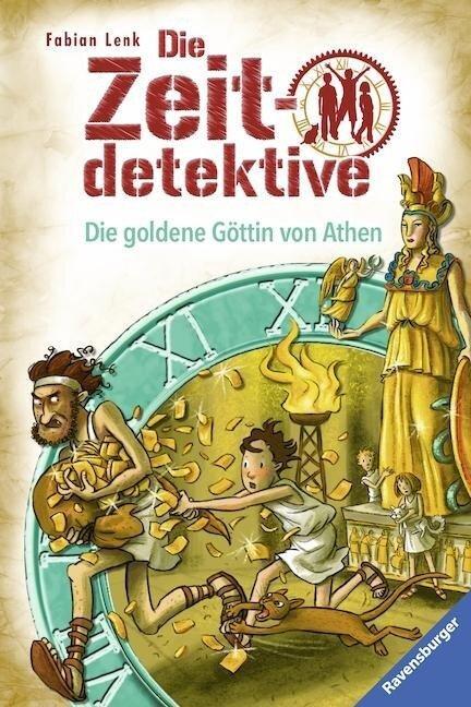 Die Zeitdetektive, Band 40: Die goldene Göttin von Athen - Fabian Lenk