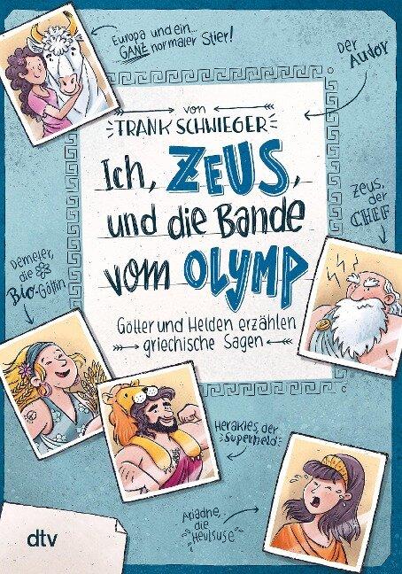 Ich, Zeus, und die Bande vom Olymp , Götter und Helden erzählen griechische Sagen - Frank Schwieger