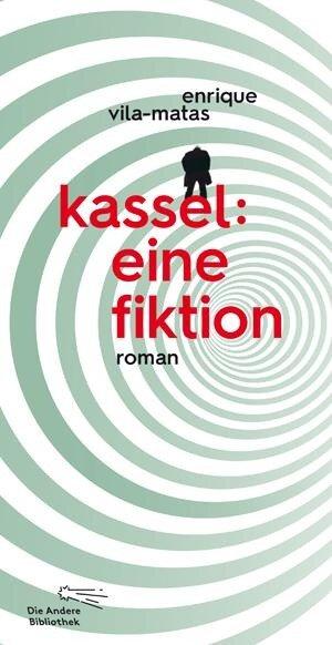Kassel: eine Fiktion - Enrique Vila-Matas