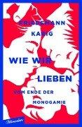 Wie wir lieben - Friedemann Karig