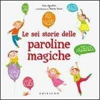 Le sei storie delle paroline magiche - Sara Agostini