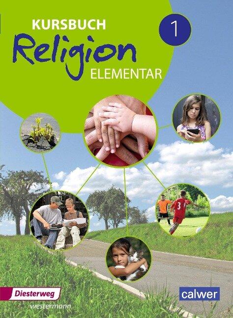 Kursbuch Religion Elementar 1. Schülerband -