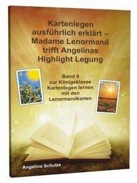 Kartenlegen ausführlich erklärt - Madame Lenormand trifft Angelinas Highlight-Legung - Angelina Schulze