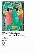 Denn wo ist Heimat? - Rose Ausländer