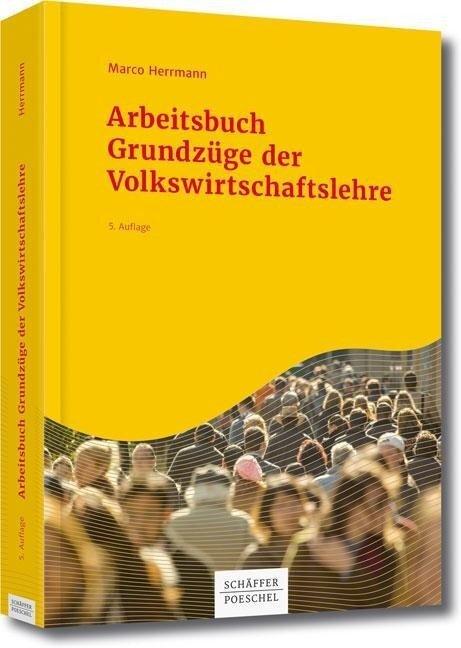 Arbeitsbuch Grundzüge der Volkswirtschaftslehre - Marco Herrmann
