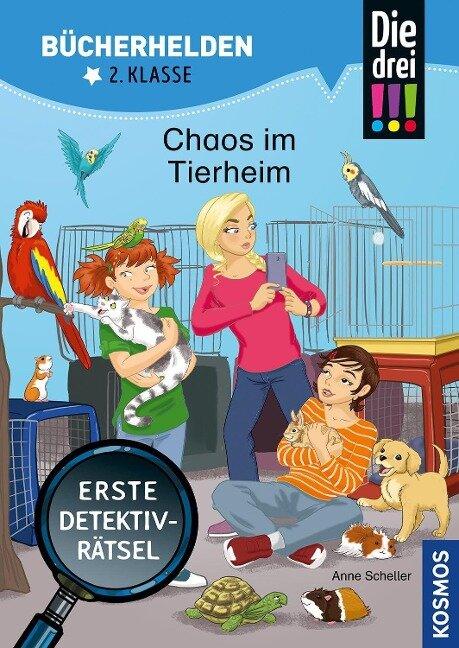Die drei !!!, Bücherhelden 2. Klasse, Chaos im Tierheim - Anne Scheller