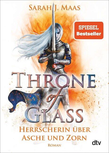 Throne of Glass 7 - Herrscherin über Asche und Zorn - Sarah J. Maas