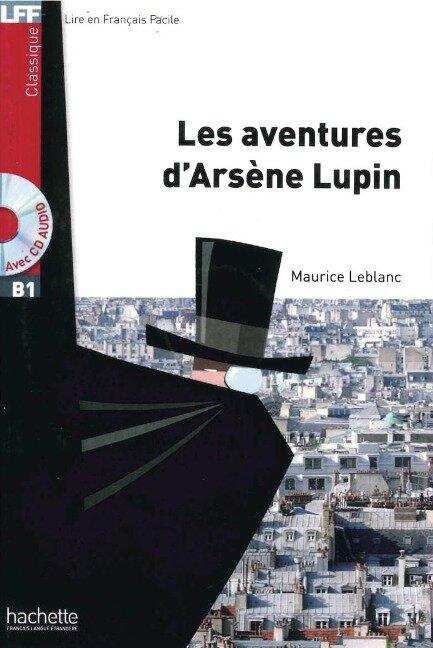 Les aventures d'Arsène Lupin. Lektüre und Audio-CD - Maurice Leblanc
