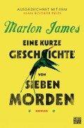 Eine kurze Geschichte von sieben Morden - Marlon James