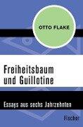 Freiheitsbaum und Guillotine - Otto Flake