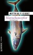 Menschenopfer - Matthias P. Gibert